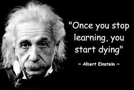 """""""Una volta che si smette di imparare, si inizia a morire"""""""
