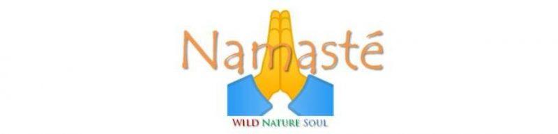 Namasté - Wild Nature Soul